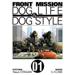 FRONT MISSION DOG LIFE & DOG STYLE TOME 1