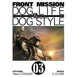 FRONT MISSION - DOG LIFE & DOG STYLE TOME 3